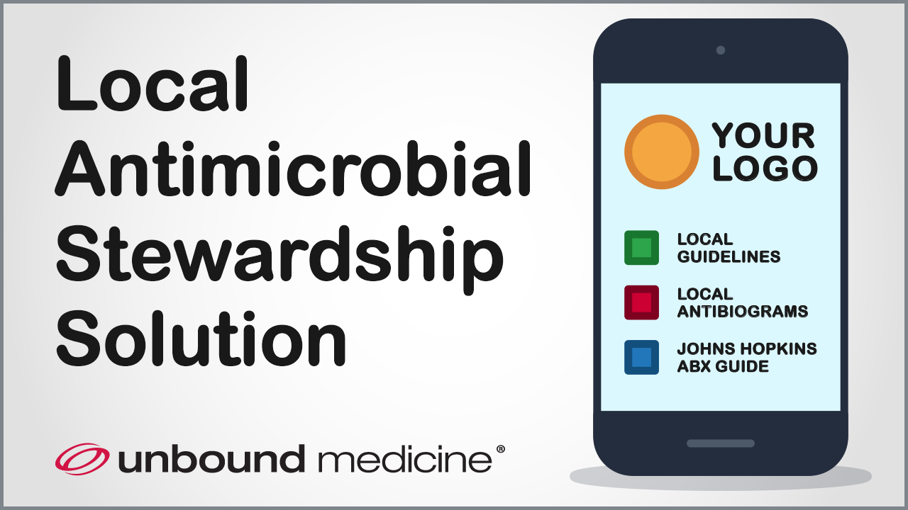 Local for Antimicrobial Stewardship solution is an easy and affordable way to digitally publish, update, and deliver your local antimicrobial stewardship content to everyone in your institution.